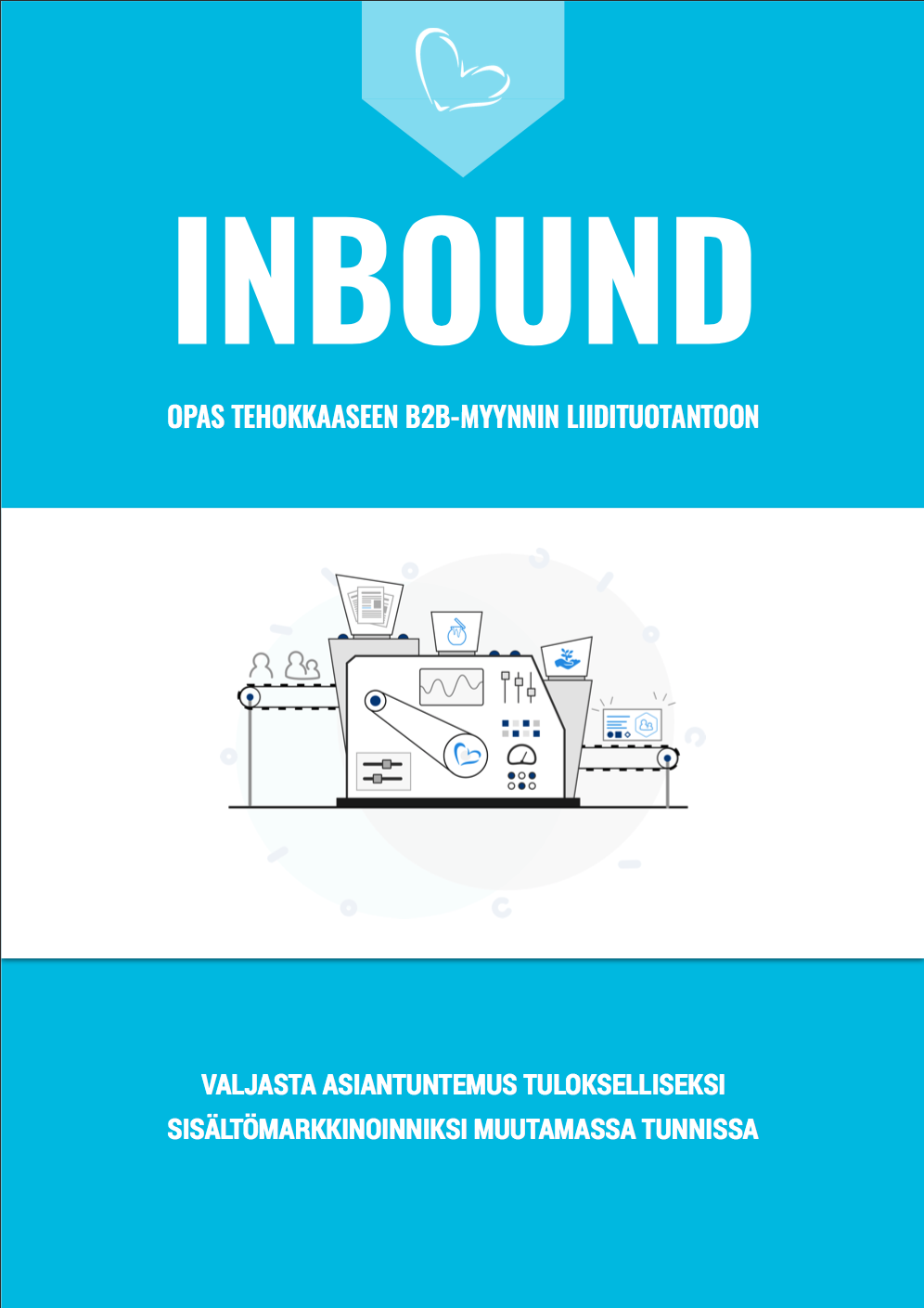 Inbound, opas tehokkaaseen B2B-myynnin liidituotantoon