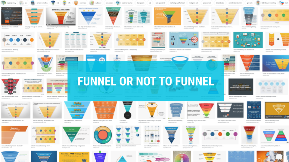 Funnel or not to Funnel